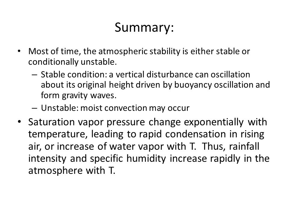 Summary: Most of time, the atmospheric stability is either stable or conditionally unstable.