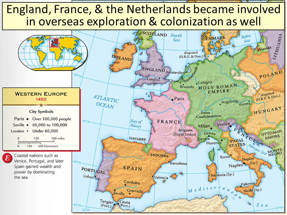 England, France, & the Netherlands became involved in overseas exploration & colonization as well