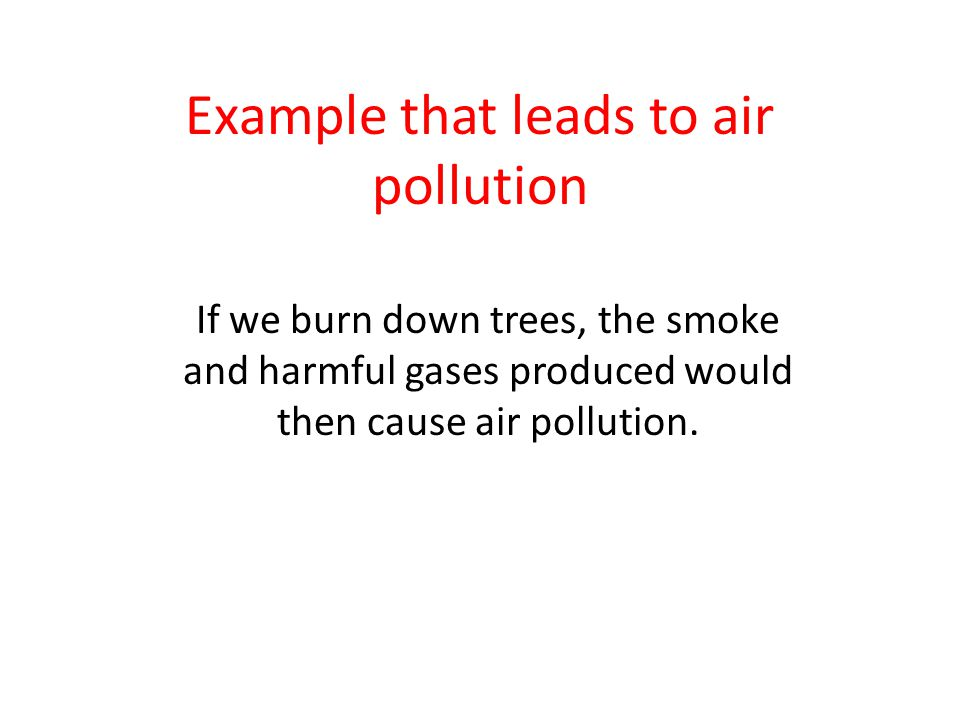 Example that leads to air pollution