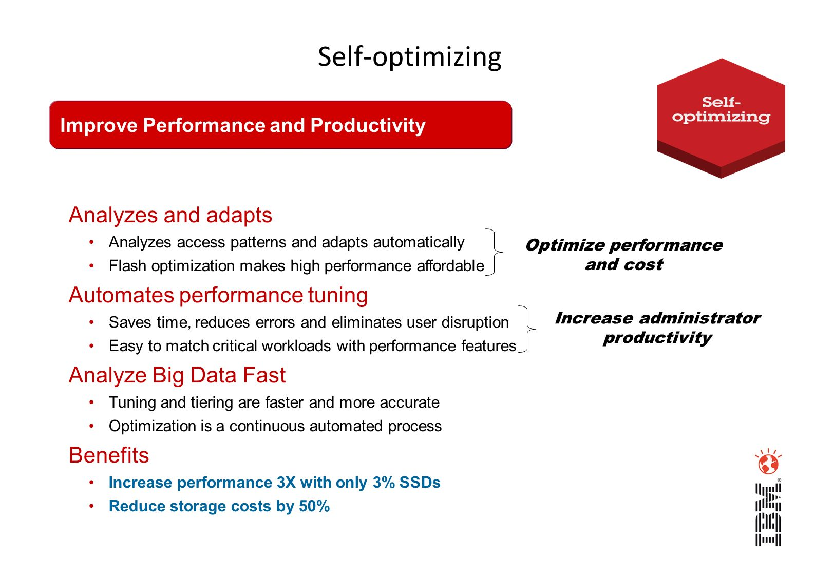 Optimize performance and cost Increase administrator productivity
