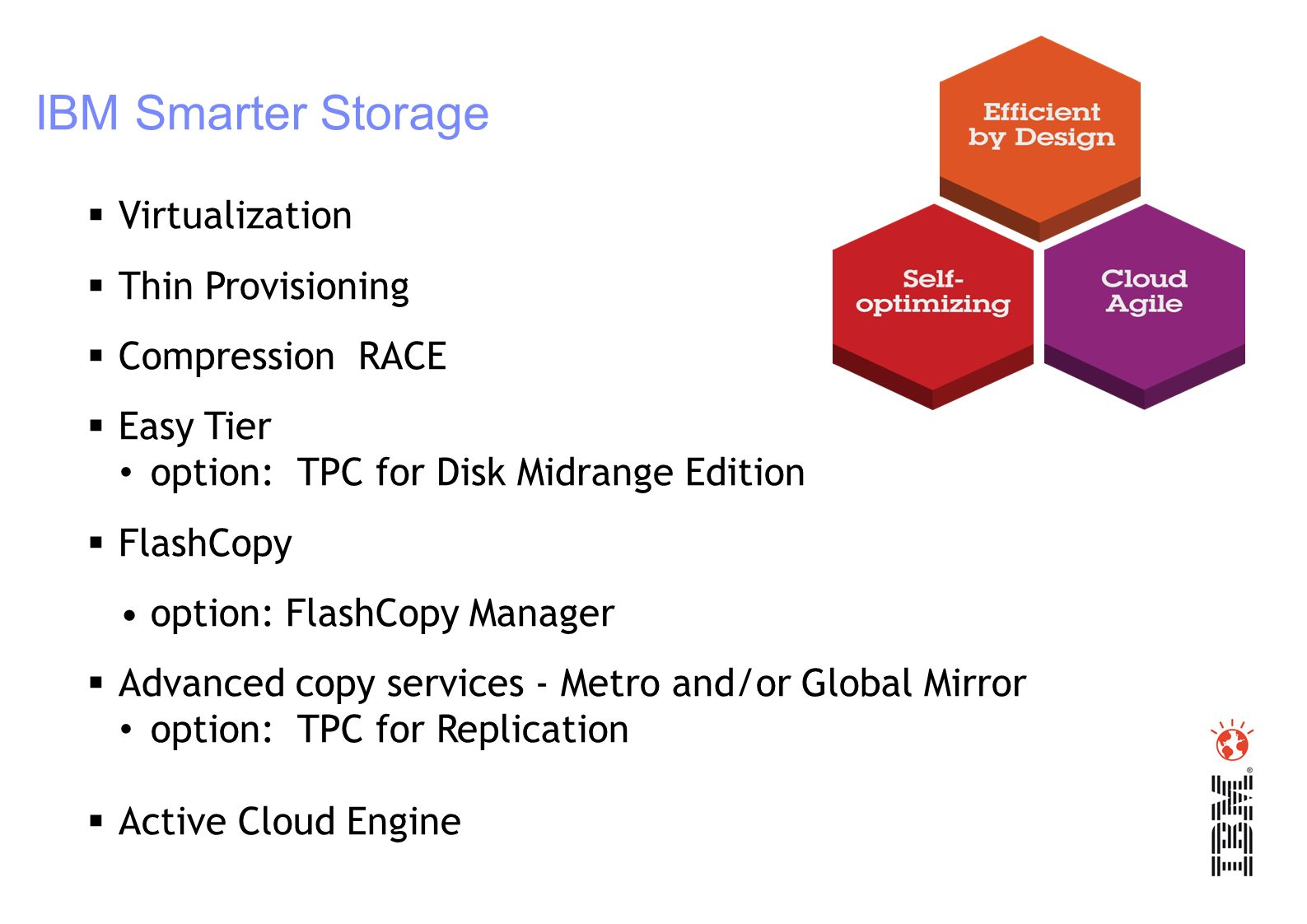IBM Smarter Storage Virtualization Thin Provisioning Compression RACE