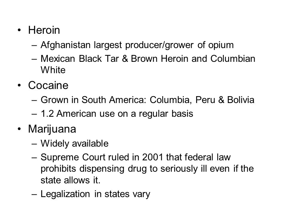 Heroin Cocaine Marijuana Afghanistan largest producer/grower of opium