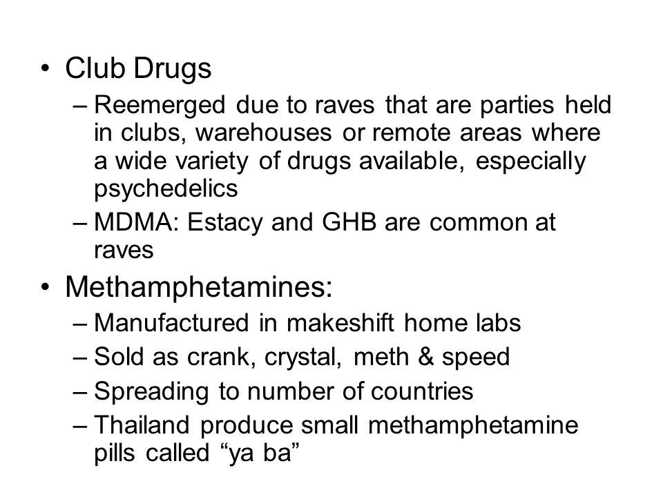 Club Drugs Methamphetamines: