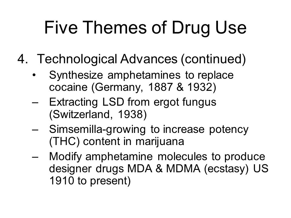 Five Themes of Drug Use Technological Advances (continued)