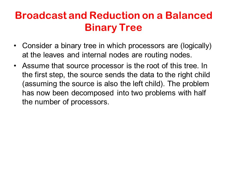 Broadcast and Reduction on a Balanced Binary Tree