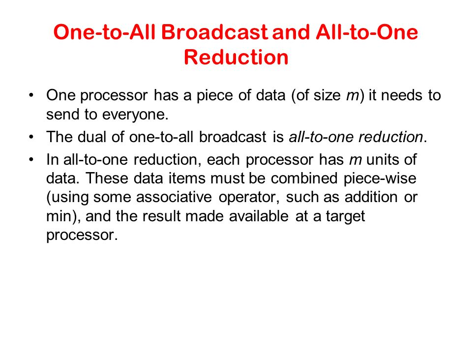 One-to-All Broadcast and All-to-One Reduction