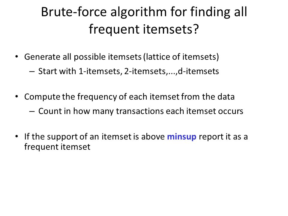 Brute-force algorithm for finding all frequent itemsets