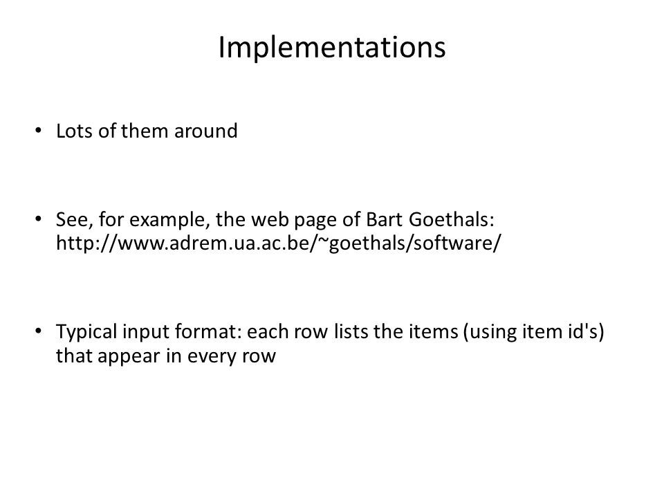 Implementations Lots of them around