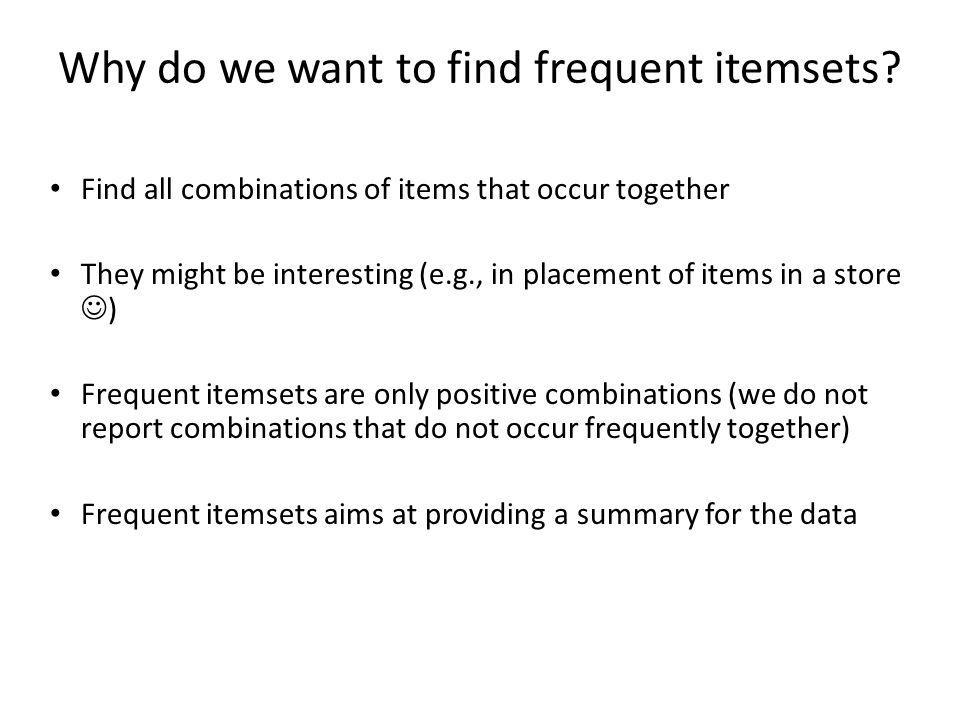 Why do we want to find frequent itemsets
