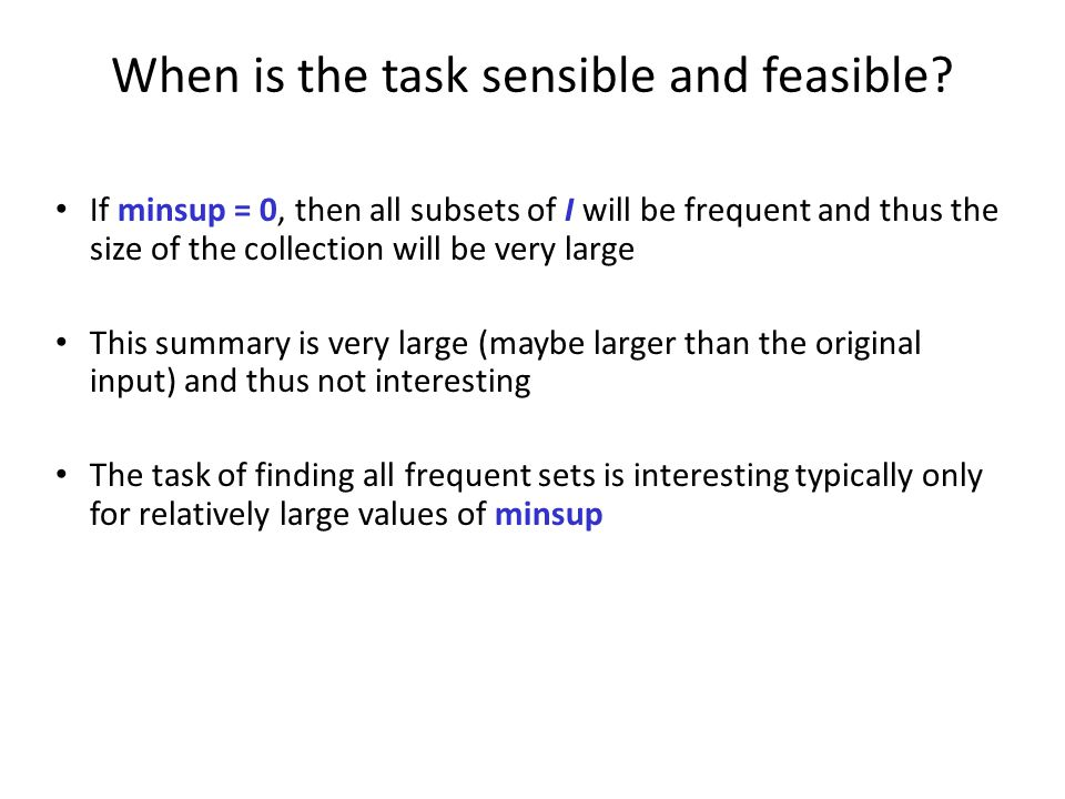 When is the task sensible and feasible
