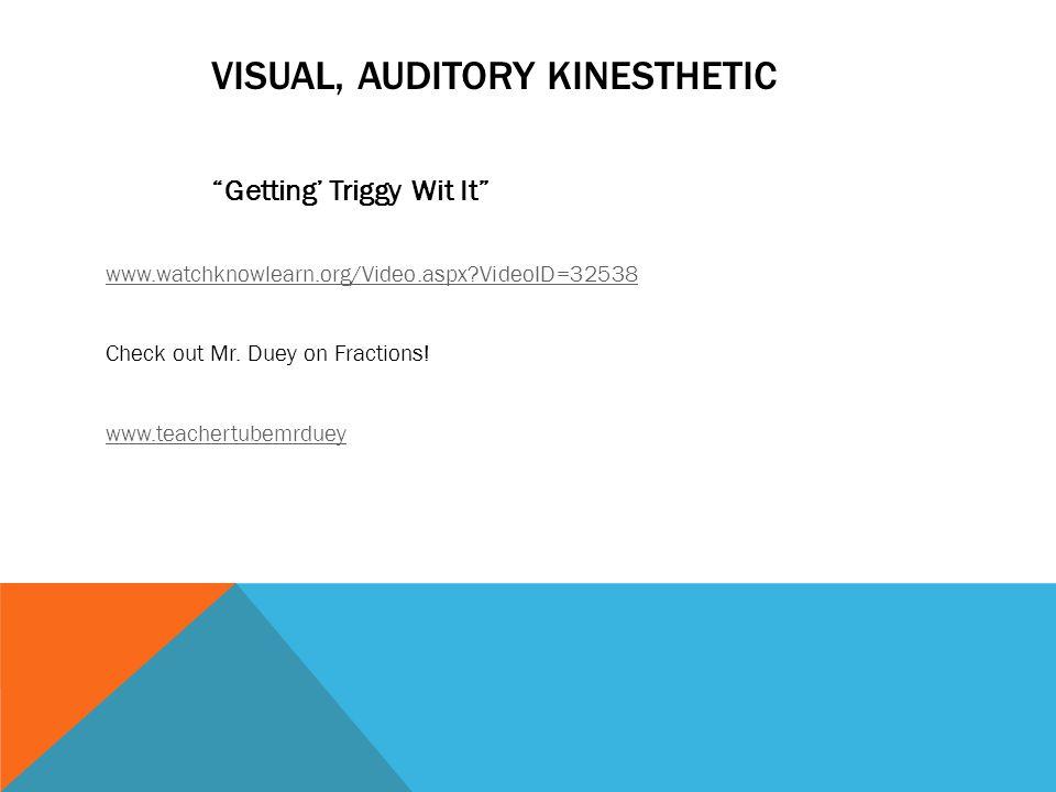 Visual, auditory kinesthetic