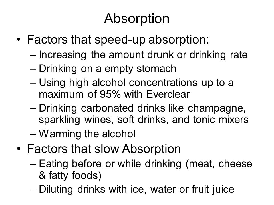 Absorption Factors that speed-up absorption: