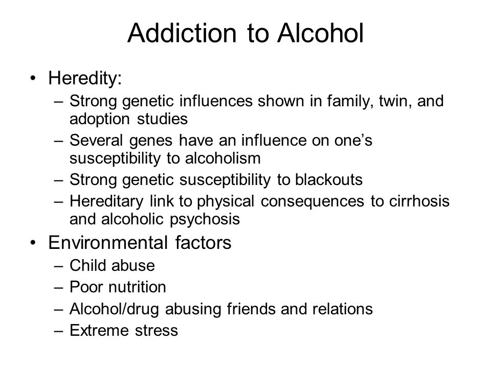 Addiction to Alcohol Heredity: Environmental factors