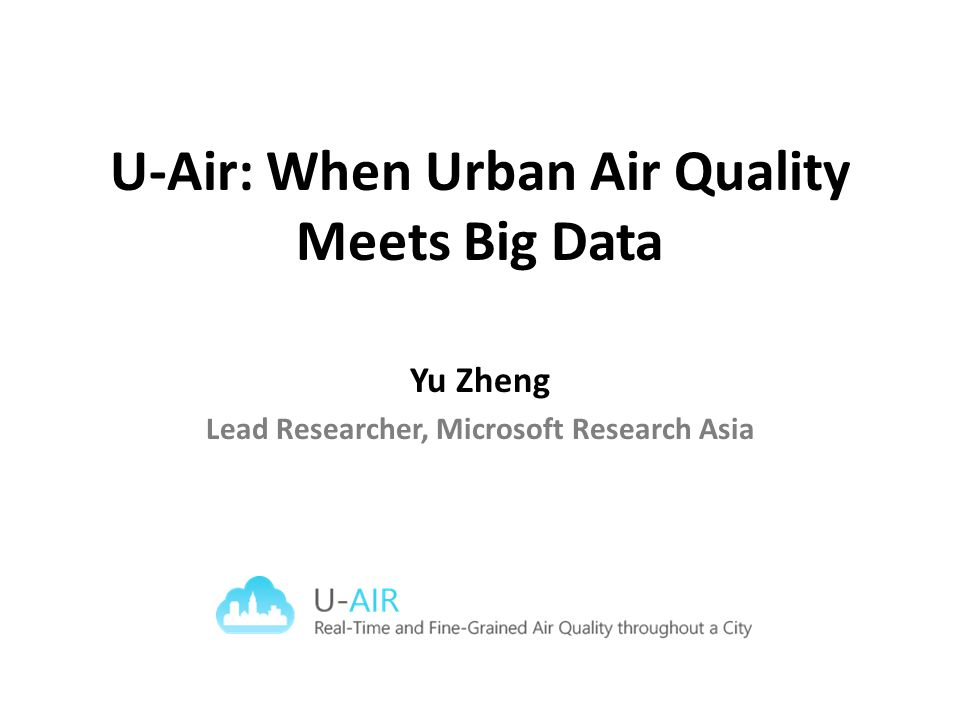 U-Air: When Urban Air Quality Meets Big Data