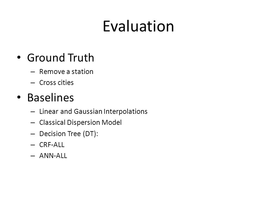 Evaluation Ground Truth Baselines Remove a station Cross cities