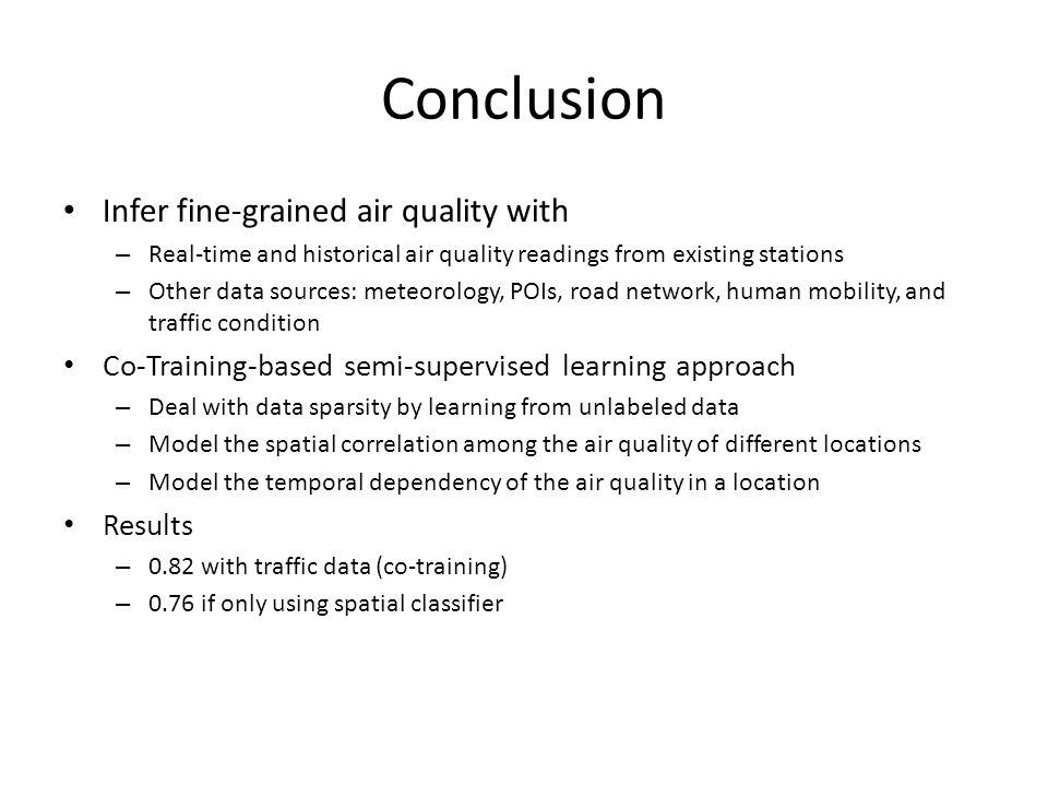 Conclusion Infer fine-grained air quality with