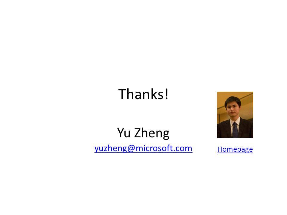 Thanks! Yu Zheng yuzheng@microsoft.com Homepage
