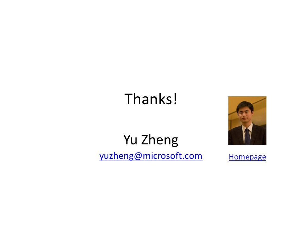 Thanks! Yu Zheng Homepage