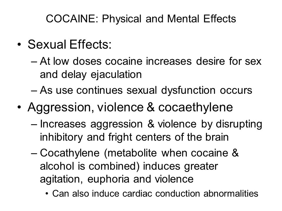 COCAINE: Physical and Mental Effects