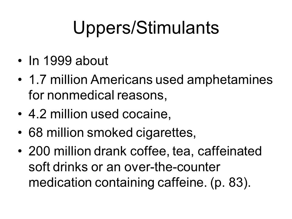 Uppers/Stimulants In 1999 about
