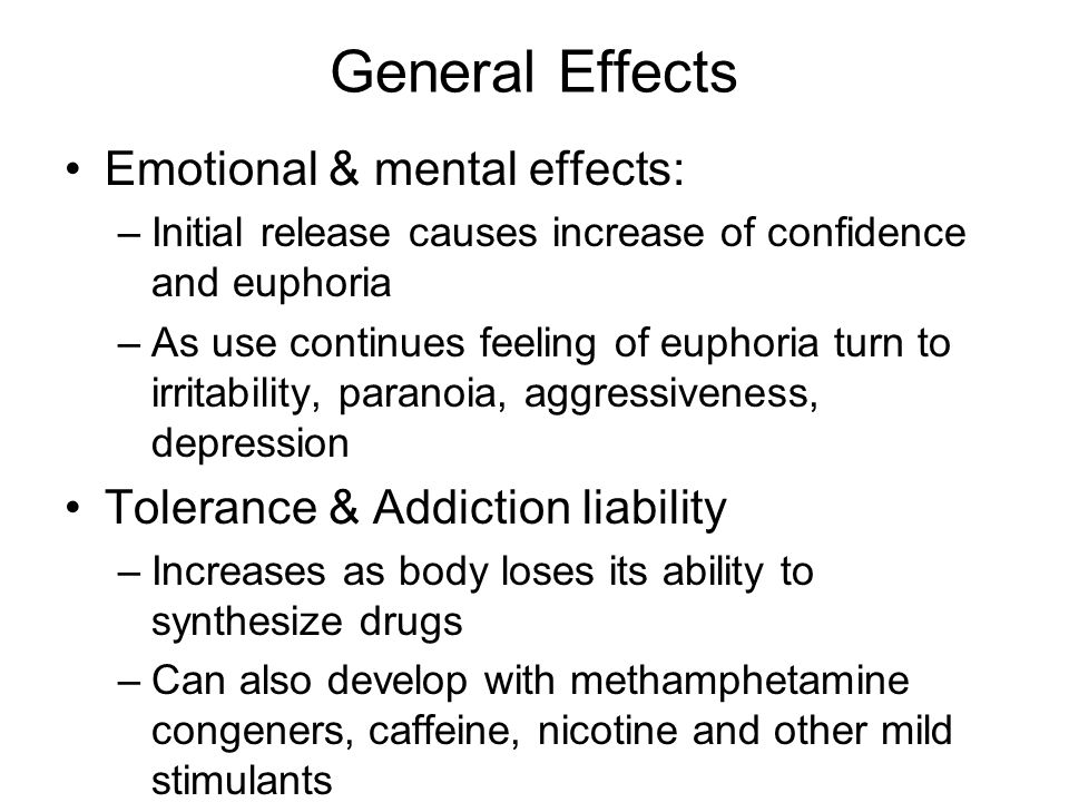 General Effects Emotional & mental effects: