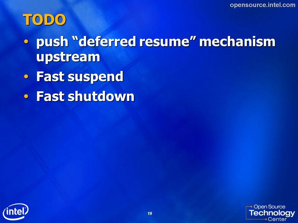 TODO push deferred resume mechanism upstream Fast suspend