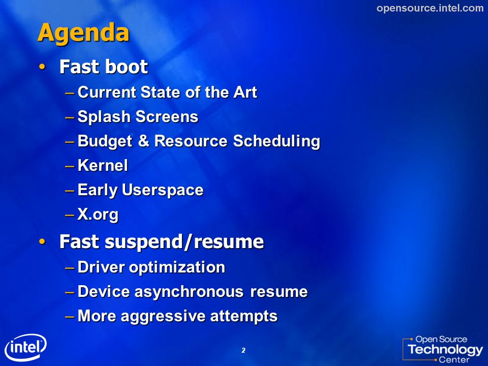 Agenda Fast boot Fast suspend/resume Current State of the Art