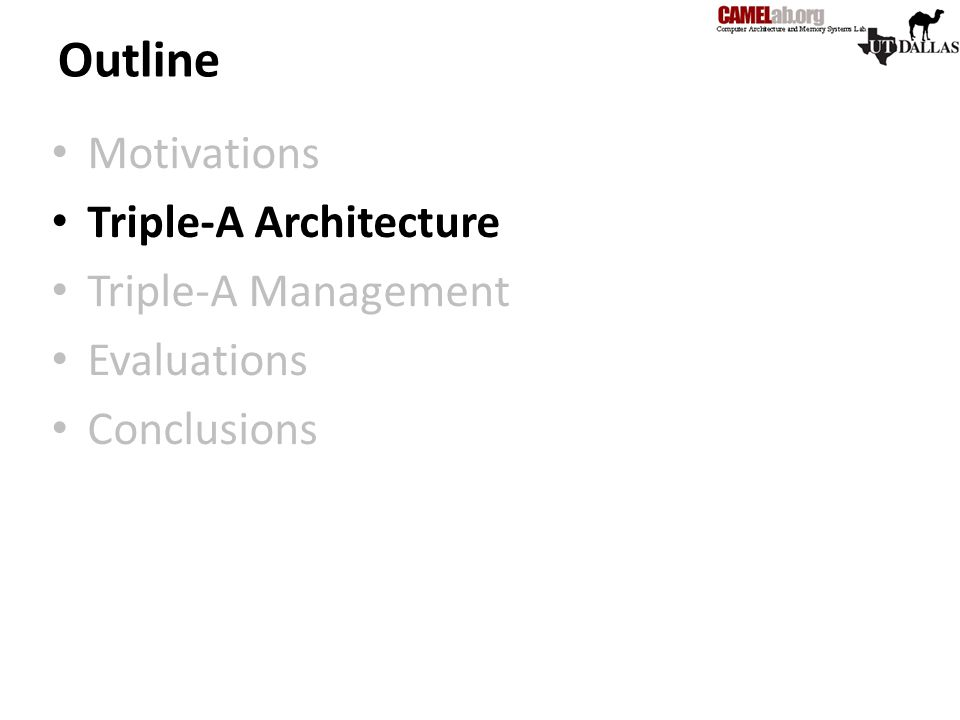Outline Motivations Triple-A Architecture Triple-A Management