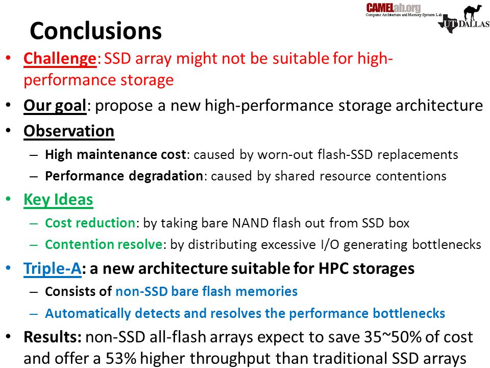 Conclusions Challenge: SSD array might not be suitable for high-performance storage. Our goal: propose a new high-performance storage architecture.