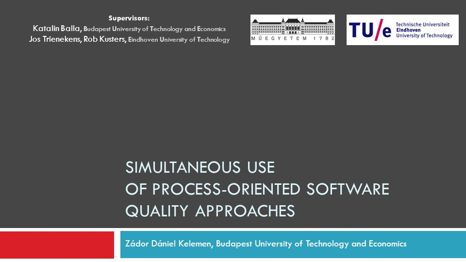Simultaneous use of process-oriented software quality approaches