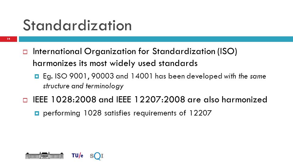 Standardization International Organization for Standardization (ISO) harmonizes its most widely used standards.
