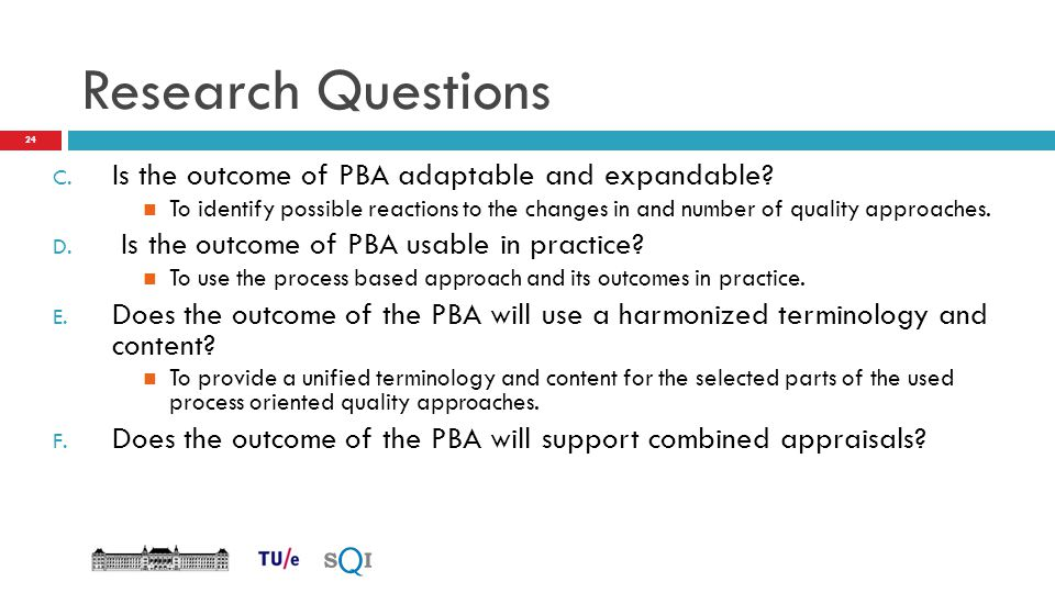 Research Questions Is the outcome of PBA adaptable and expandable