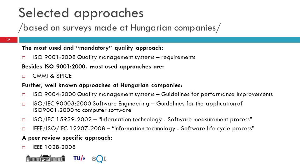 Selected approaches /based on surveys made at Hungarian companies/