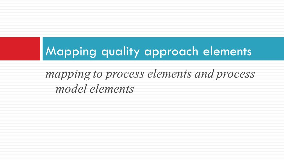 Mapping quality approach elements