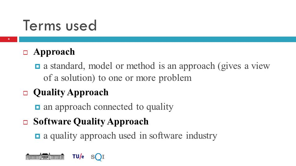 Terms used Approach. a standard, model or method is an approach (gives a view of a solution) to one or more problem.