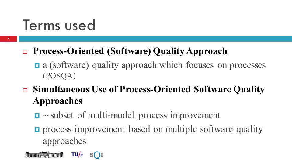 Terms used Process-Oriented (Software) Quality Approach