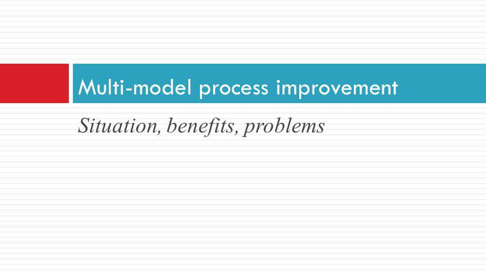 Multi-model process improvement