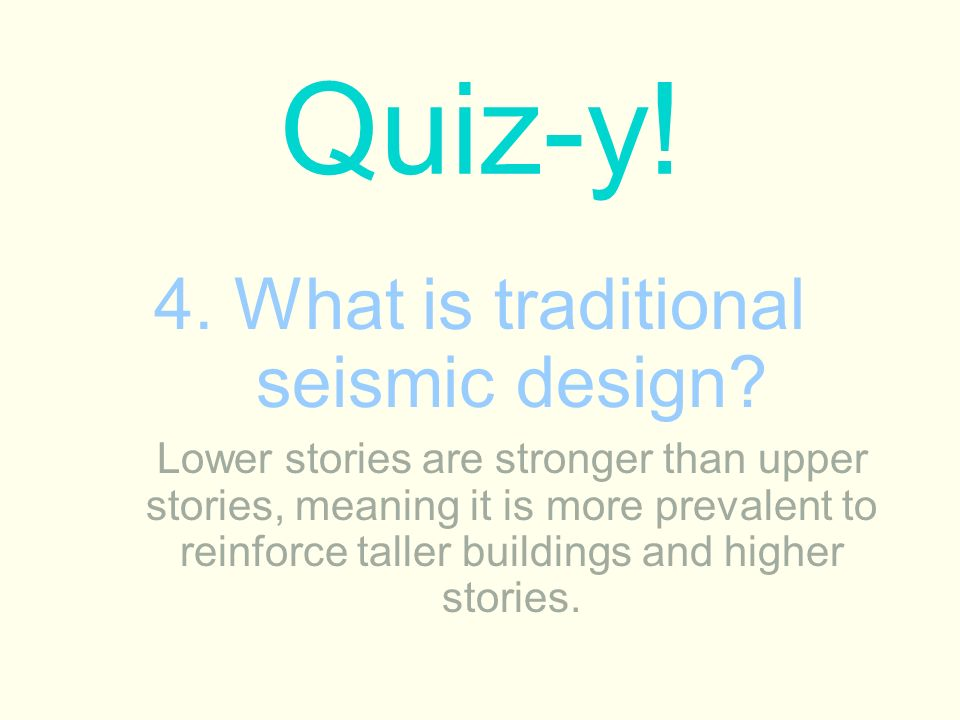 4. What is traditional seismic design