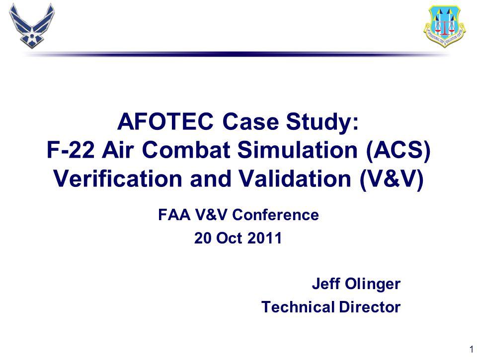 FAA V&V Conference 20 Oct 2011 Jeff Olinger Technical Director