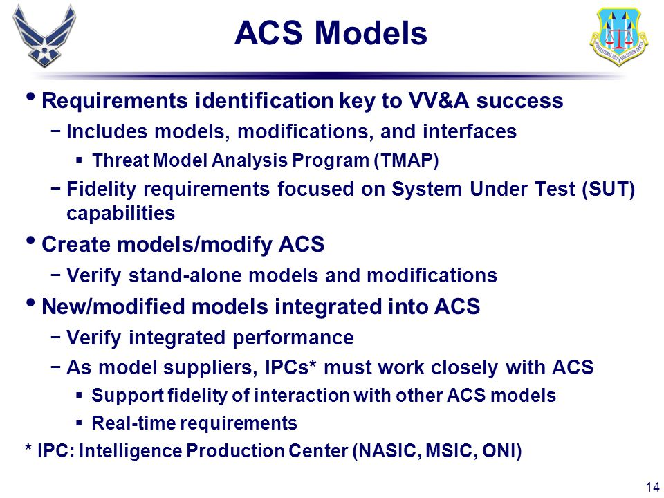 ACS Models Requirements identification key to VV&A success