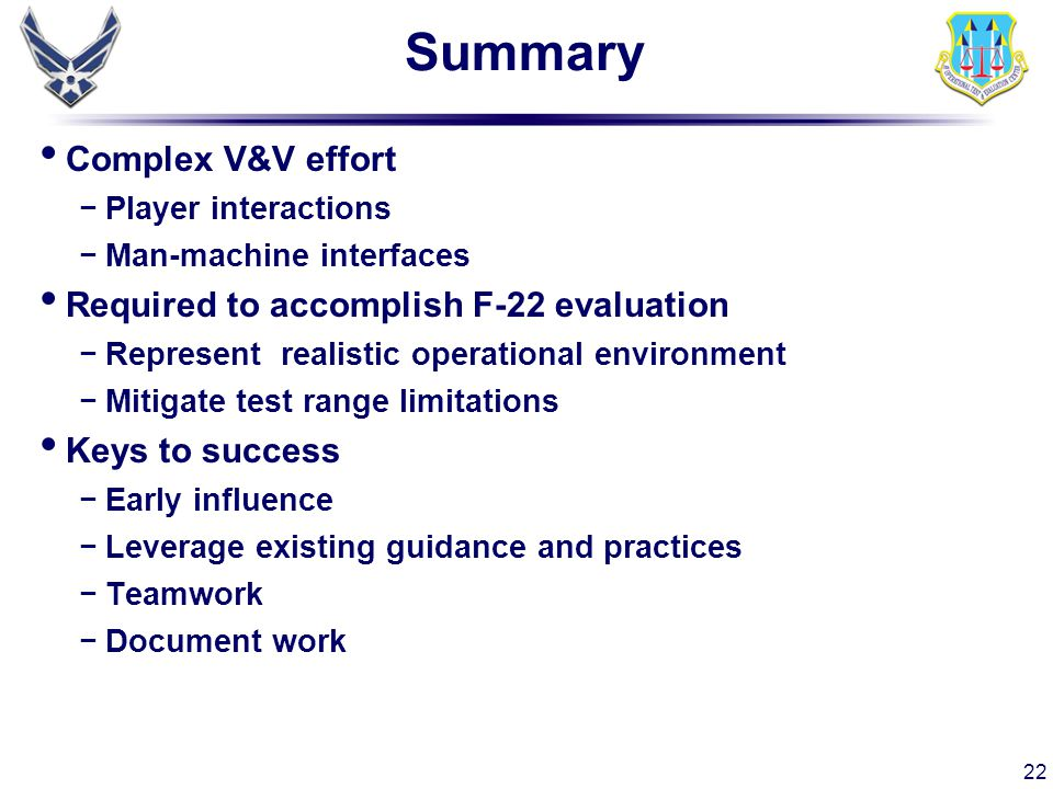 Summary Complex V&V effort Required to accomplish F-22 evaluation