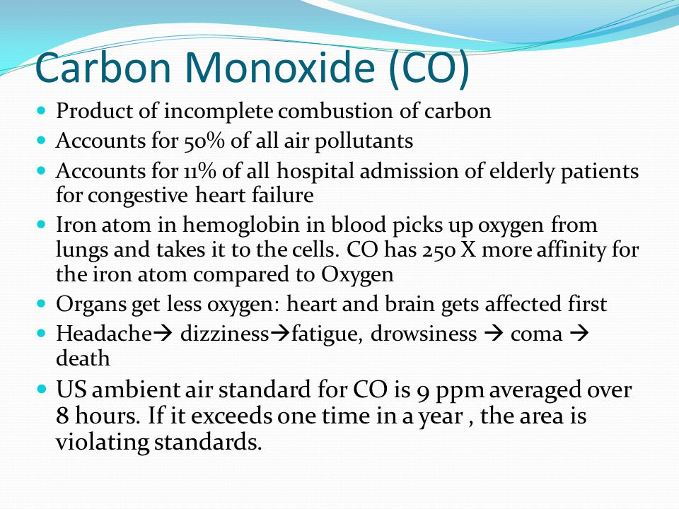 Carbon Monoxide (CO) Product of incomplete combustion of carbon. Accounts for 50% of all air pollutants.