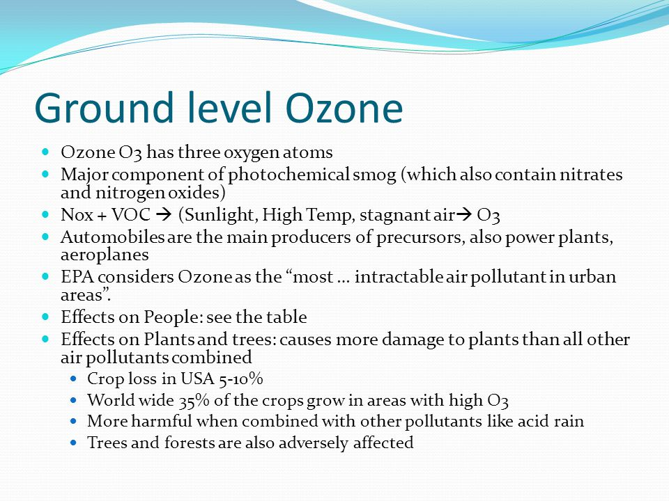 Ground level Ozone Ozone O3 has three oxygen atoms
