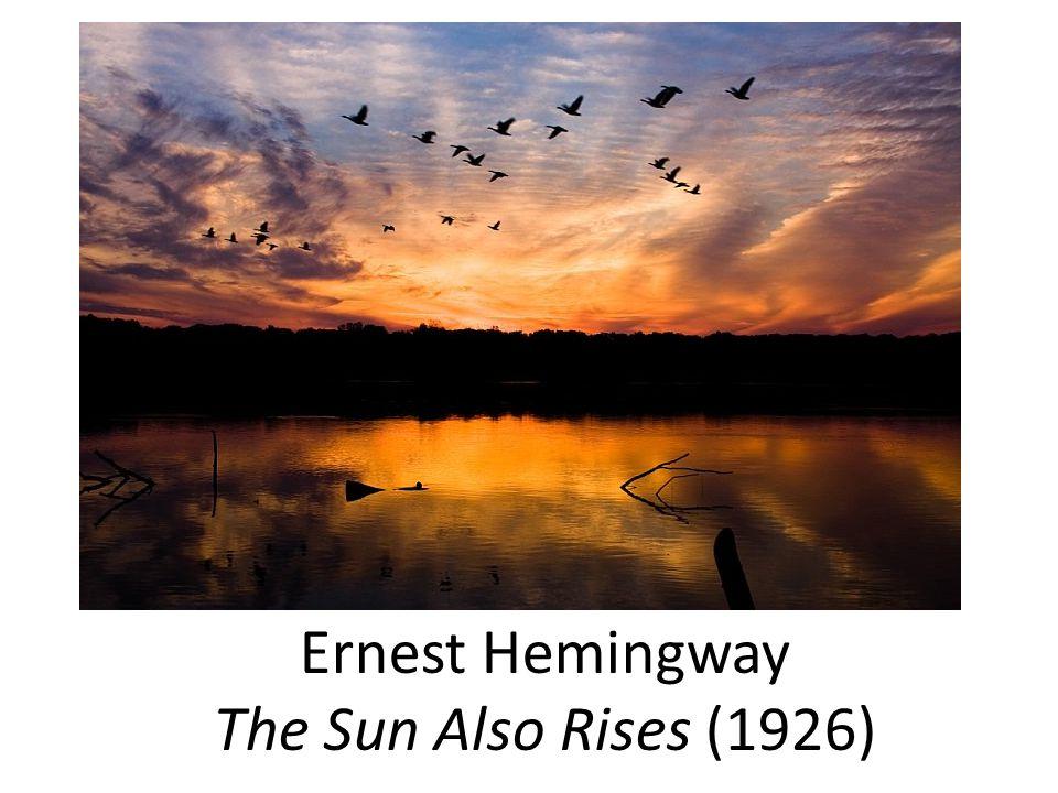 Ernest Hemingway The Sun Also Rises (1926)