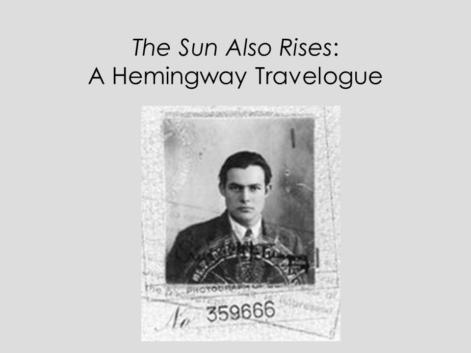The Sun Also Rises: A Hemingway Travelogue