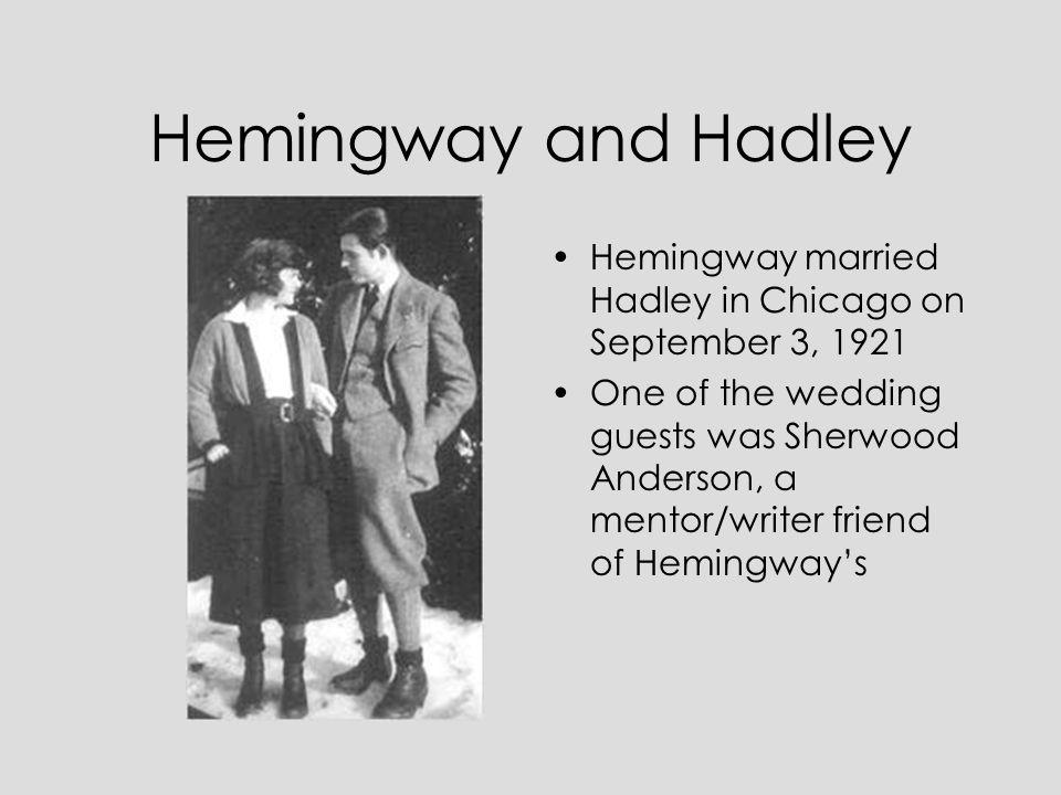 Hemingway and Hadley Hemingway married Hadley in Chicago on September 3, 1921.