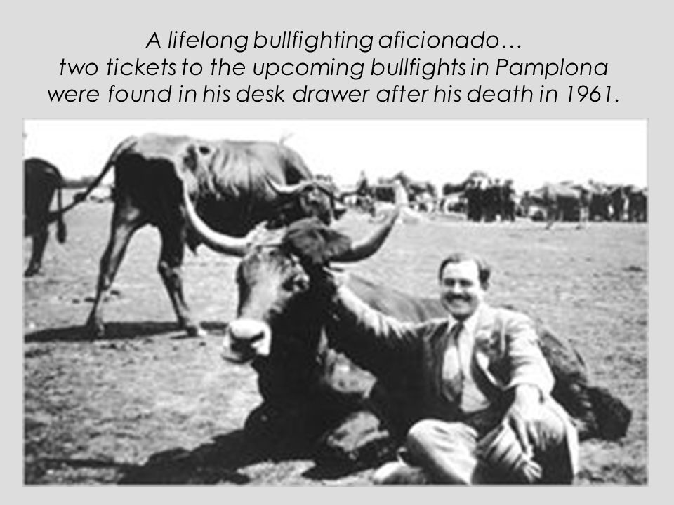 A lifelong bullfighting aficionado…