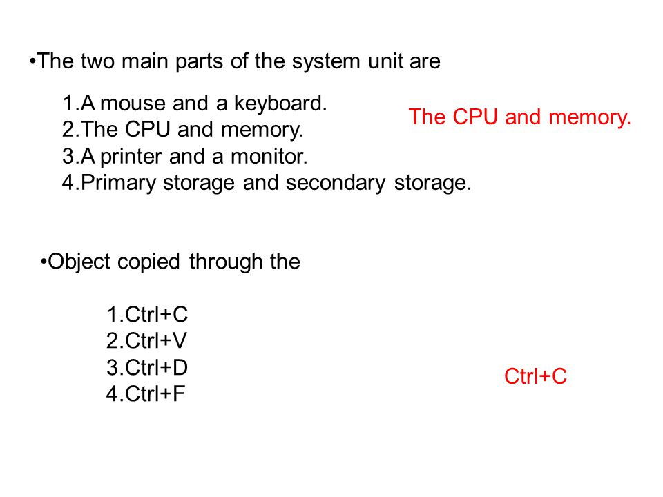 The two main parts of the system unit are