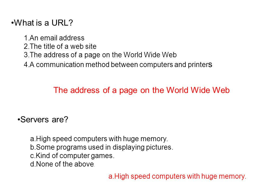 The address of a page on the World Wide Web