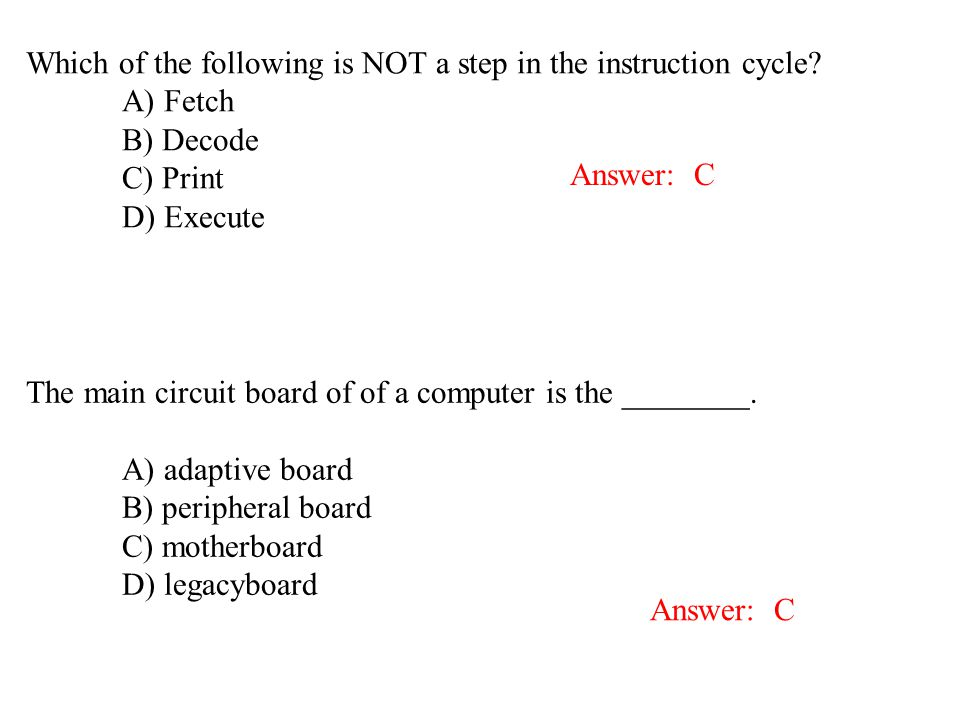 Which of the following is NOT a step in the instruction cycle